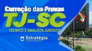 TJ-SC   Correção das Provas (Técnico e Analista)