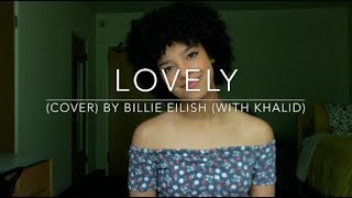 Lovely (cover) By Billie Eilish (with Khalid)