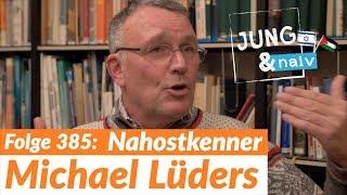 Michael Lüders über Saudi-Arabien, Iran & Syrien - Jung & Naiv: Folge 385