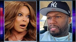 50 CENT AIRS WENDY WILLIAMS Out, WENDY Details Being Alleged SIDE CHICK