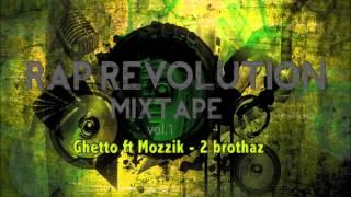 Ghetto ft Mozzik - 2 Brothaz