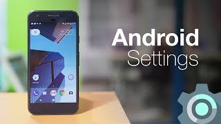 10 Android Settings You Should Change Right Now