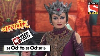 WeekiVideos | Baalveer | 24 October to 28 October 2016