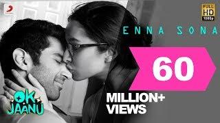 Enna Sona – OK Jaanu | Shraddha Kapoor | Aditya Roy Kapur | A.R. Rahman | Arijit Singh