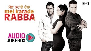 Mel Karade Rabba Jukebox - Full Album Songs | Jimmy Shergill, Gippy Grewal, Neeru Bajwa