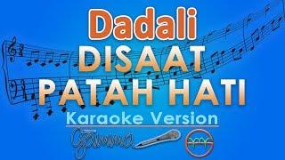 Dadali - Disaat Patah Hati (Karaoke Lirik Tanpa Vokal) by GMusic