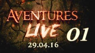 Aventures part en LIVE ! - (29/04/2016) - Partie 01