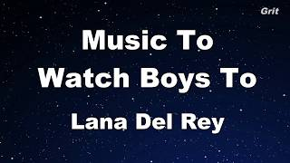 Music To Watch Boys To - Lana Del Rey Karaoke【No Guide Melody】