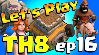 Clash of Clans: Let's Play TH8!  ep16 - Hog Raids