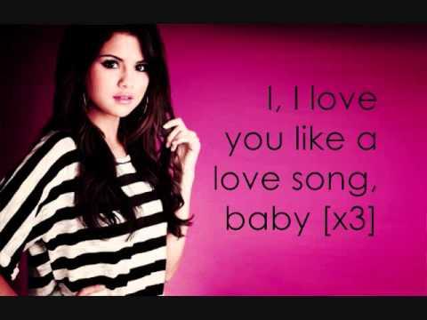 Love You Like A Love Song Baby Selena Gomez Lyrics