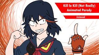 Kill la Kill (Not Really)