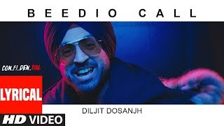 Beedio Call Lyrical Video |  CON.FI.DEN.TIAL | Diljit Dosanjh | Latest Song 2018