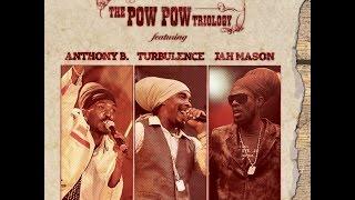 Anthony B - Turbulence - Jah Mason - Pow Pow Triology (Pow Pow Productions) [Full Album]