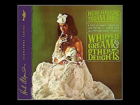 Download Herb Alpert's Tijuana Brass: Whipped Cream & Other Delights (Full CD)