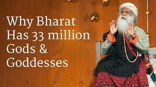 Why Bharat Has 33 million Gods & Goddesses   Sadhguru