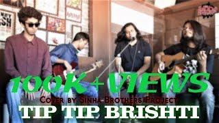 SHEIKH ISHTIAK   Tip Tip Brishti   Cover   Sinha Brothers   Bangla song 2017