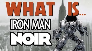 What is... Iron Man Noir