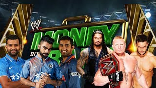 Virat Kohli & Gautam Gambhir & Rohit Sharma VS Brock Lesnar & Roman Reigns & Finn Balor Ladder Match