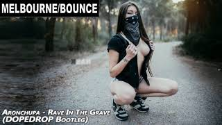 AronChupa - Rave In The Grave (DOPEDROP Bootleg) ft. Little Sis Nora | FBM