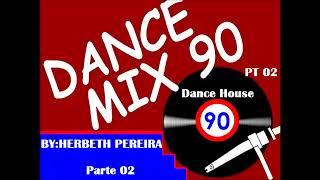 DANCE HOUSE ANOS 90 COM NOMES / SÓ AS MELHORES ( PT 2)