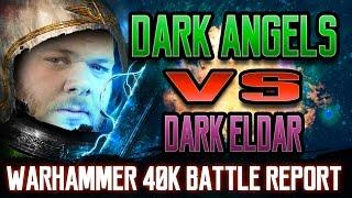 Dark Angels vs Dark Eldar Warhammer 40k Battle Report Ep 115