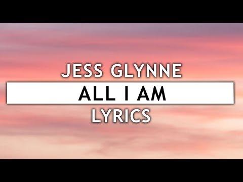 Jess Glynne - All I Am (Lyrics)