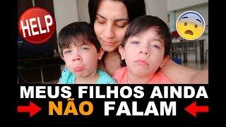SOCORRO: MEUS FILHOS AINDA NÃO FALAM