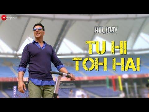 Xxx Mp4 Tu Hi Toh Hai Full Video Holiday Ft Akshay Kumar Amp Sonakshi Sinha 3gp Sex