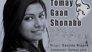 Tomay gaan shonabo by Sanjida Bippra /Composer Salman Jaim