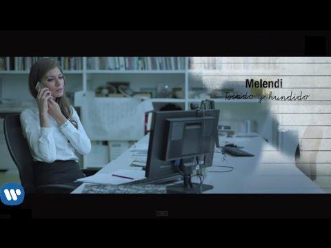 Melendi - Tocado y hundido (Videoclip oficial)