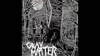 Gray Matter- I am the Walrus