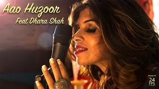 Aao Huzoor - Ashaji's Medley Cover by ft. Dhara Shah