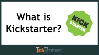 What is Kickstarter & How Does it Work?