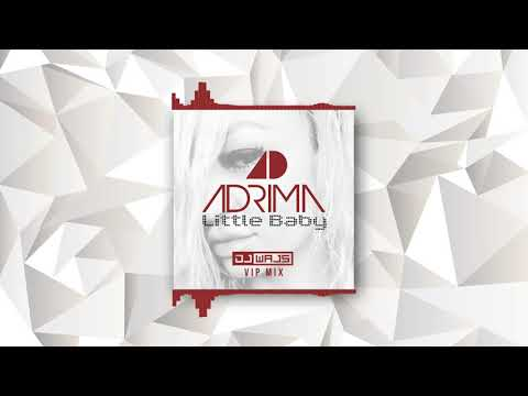 Adrima - Little Baby (DJ WAJS Vip Mix)