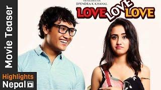 LOVE LOVE LOVE - New Nepali Movie Official Teaser 2017/2074 | Suraj Pandey, Swastimaa Khadka