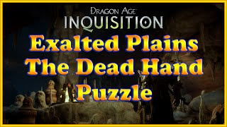 Dragon Age: Inquisition - The Dead Hand Puzzle - Exalted Plains