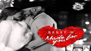 Banky W - Made For You (Prod. Masterkraft) (OFFICIAL AUDIO 2016)