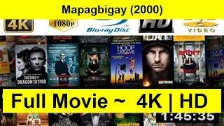 Mapagbigay Full Movie
