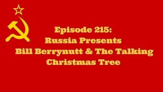 RSU Podcast Episode 215: Russia Presents Bill Berrynutt & The Talking Christmas Tree
