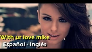Cher Lloyd - With Ur Love ft. Mike Posner (Official Video) [Letra Español - English]