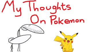MY THOUGHTS ON POKEMON