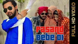 PASAND BEBE DI (Full Video) || PARAS MANI || New Punjabi Songs 2016