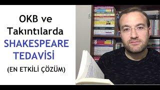 OKB ve Takıntılarda Shakespeare Tedavisi (EN ETKİLİ ÇÖZÜM)