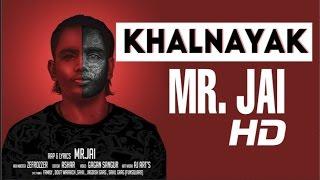 KHALNAYAK   MR. JAI   Official Music Video   2016