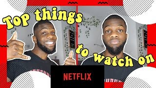 top things to watch on netflix (2018)