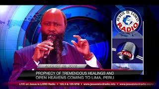 PROPHECY OF TREMENDOUS HEALINGS & OPEN HEAVENS COMING TO LIMA, PERU- PROPHET DR.OWUOR