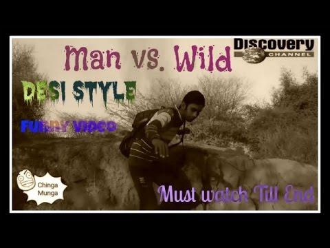 Man vs. Wild in hindi (Desi style version) Must watch still End..2017