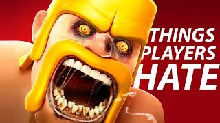 10 Things Clash of Clans Players HATE