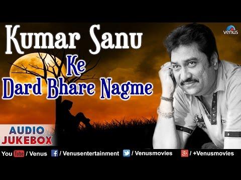Xxx Mp4 Kumar Sanu Ke Dard Bhare Nagme Best Bollywood Hindi Sad Songs Audio Jukebox 3gp Sex