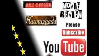 HAWAIZADA movie review and box office collection report....